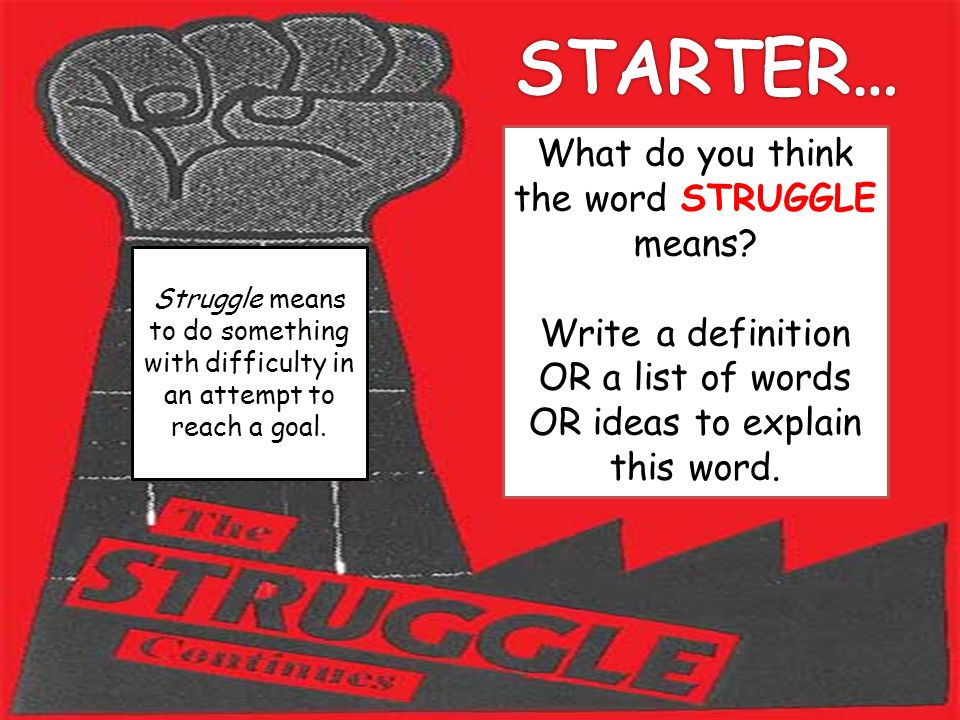 STARTER… What do you think the word STRUGGLE means