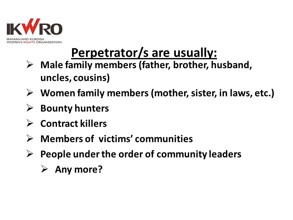 Perpetrator/s are usually:
