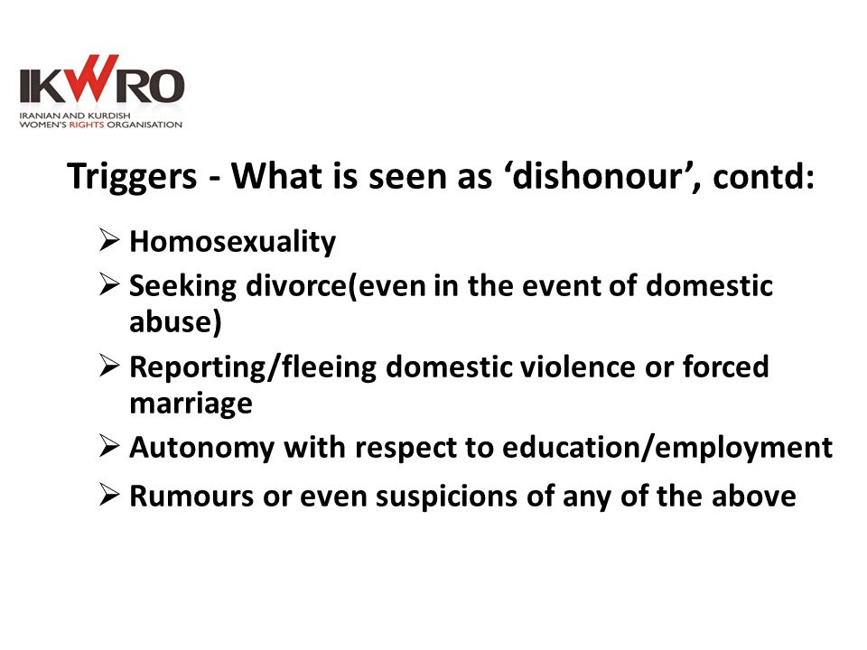 Triggers - What is seen as 'dishonour', contd:
