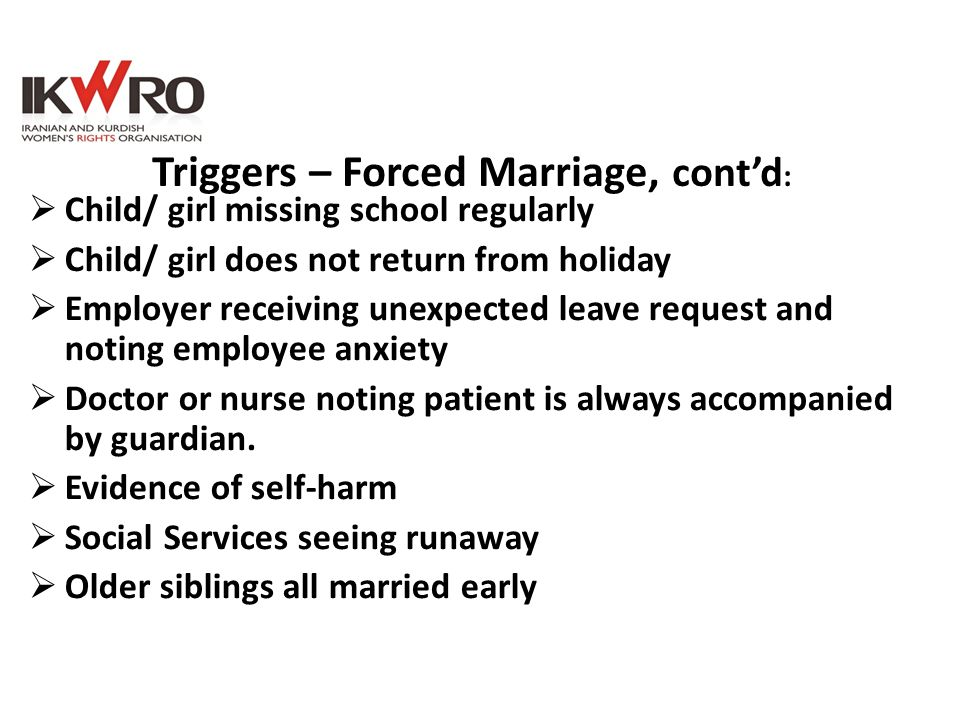Triggers – Forced Marriage, cont'd: