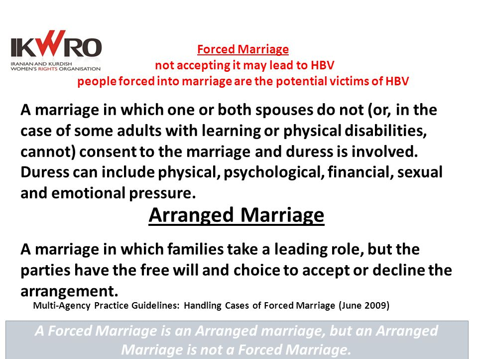 Forced Marriage not accepting it may lead to HBV people forced into marriage are the potential victims of HBV