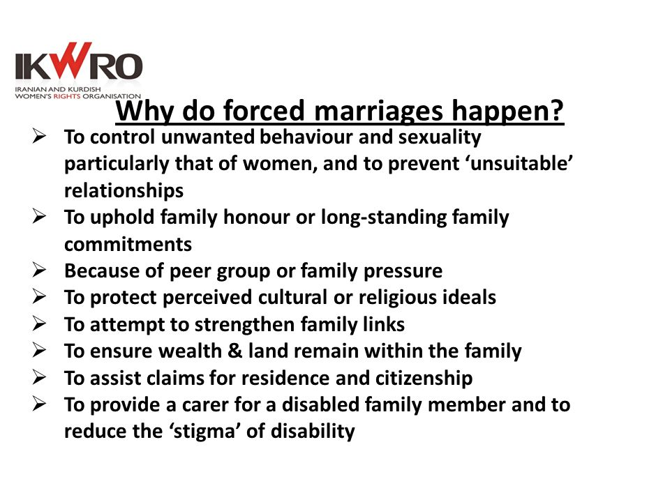 Why do forced marriages happen