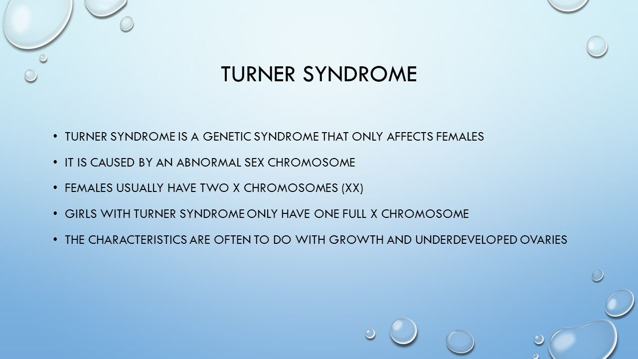 Turner syndrome Turner syndrome is a genetic syndrome that only affects females. It is caused by an abnormal sex chromosome.