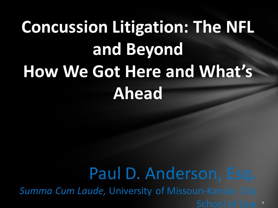 Concussion Litigation: The NFL and Beyond How We Got Here and What's Ahead