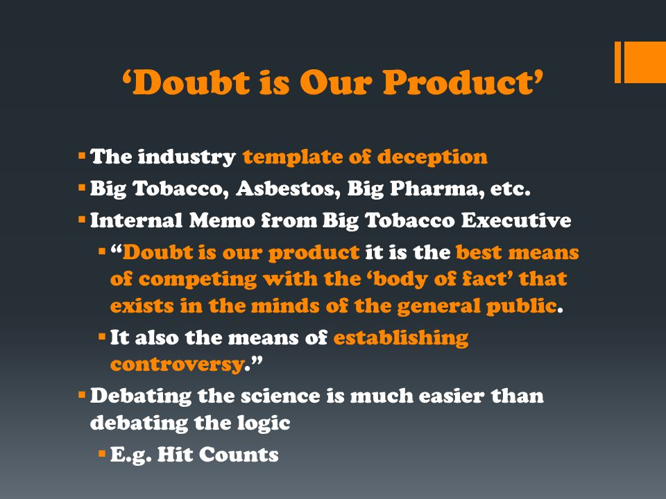 'Doubt is Our Product' The industry template of deception