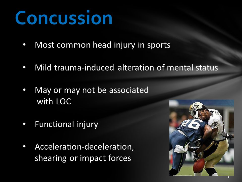 Concussion Most common head injury in sports