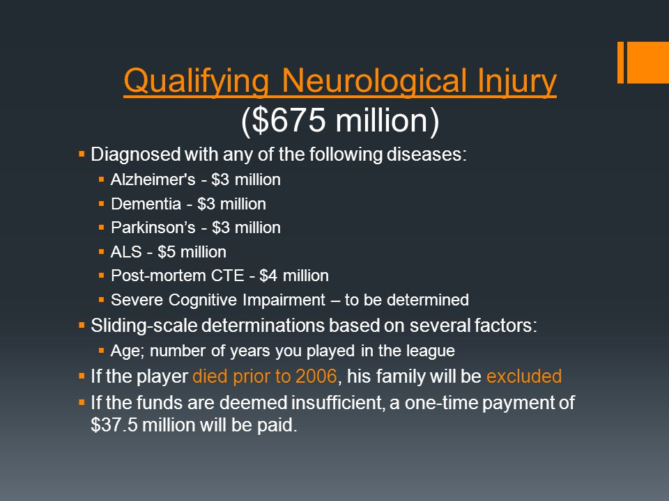 Qualifying Neurological Injury ($675 million)