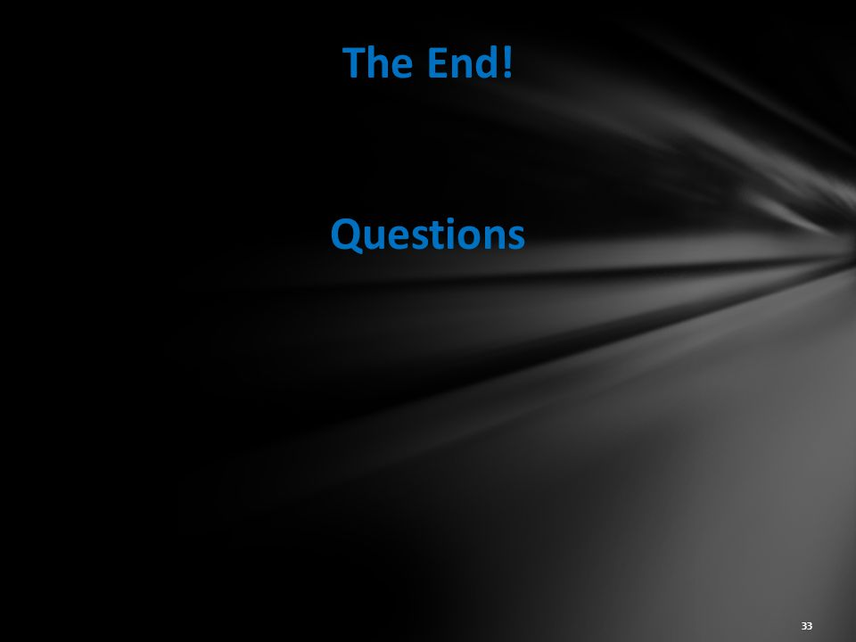 The End! Questions