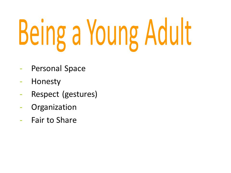 Being a Young Adult Personal Space Honesty Respect (gestures)