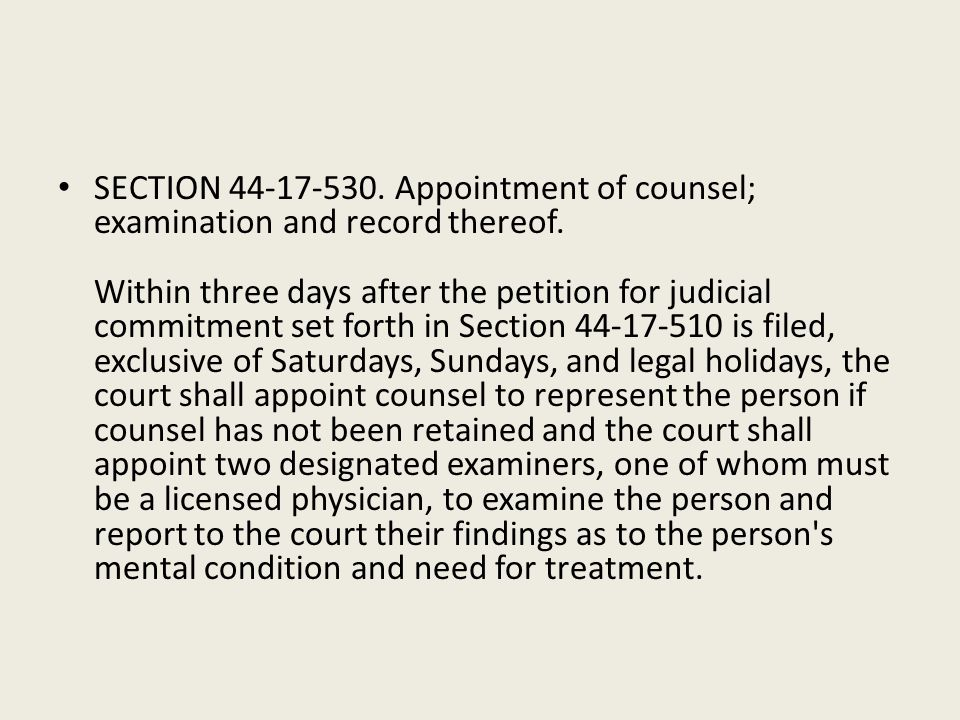 SECTION 44-17-530. Appointment of counsel; examination and record thereof.