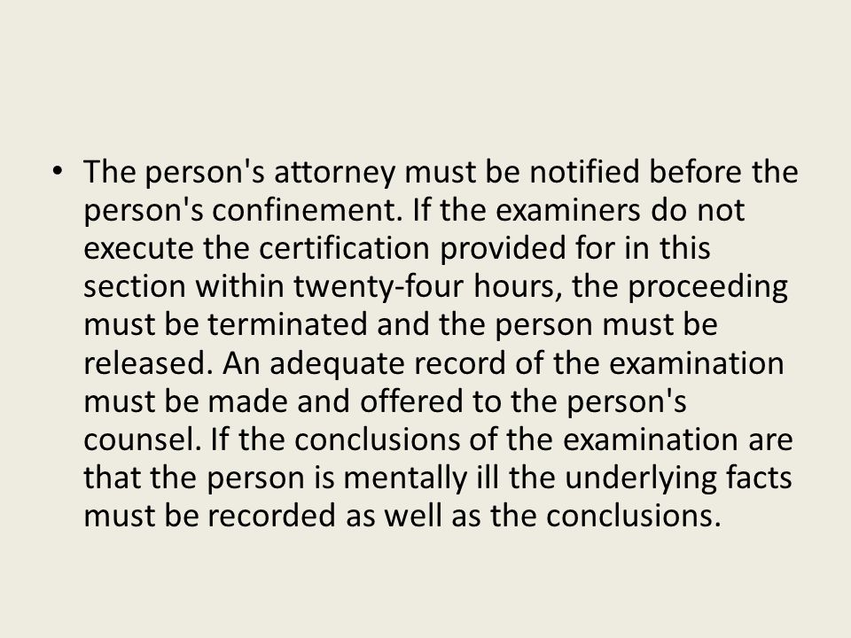 The person s attorney must be notified before the person s confinement
