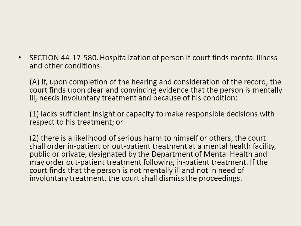 SECTION 44-17-580. Hospitalization of person if court finds mental illness and other conditions.