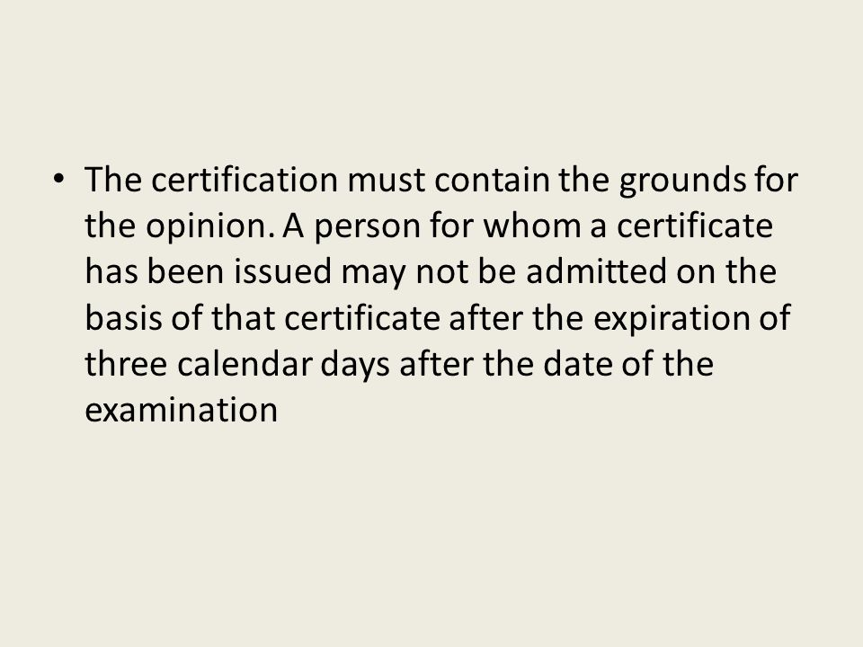 The certification must contain the grounds for the opinion