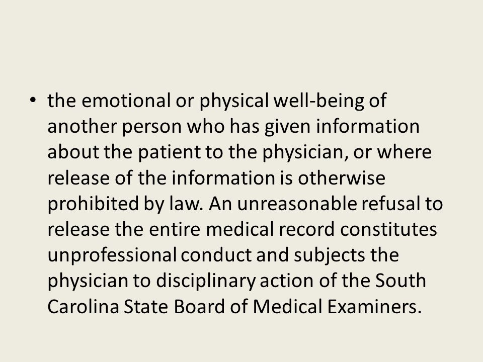 the emotional or physical well-being of another person who has given information about the patient to the physician, or where release of the information is otherwise prohibited by law.