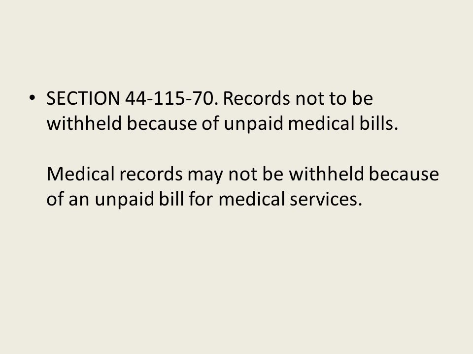 SECTION 44-115-70. Records not to be withheld because of unpaid medical bills.