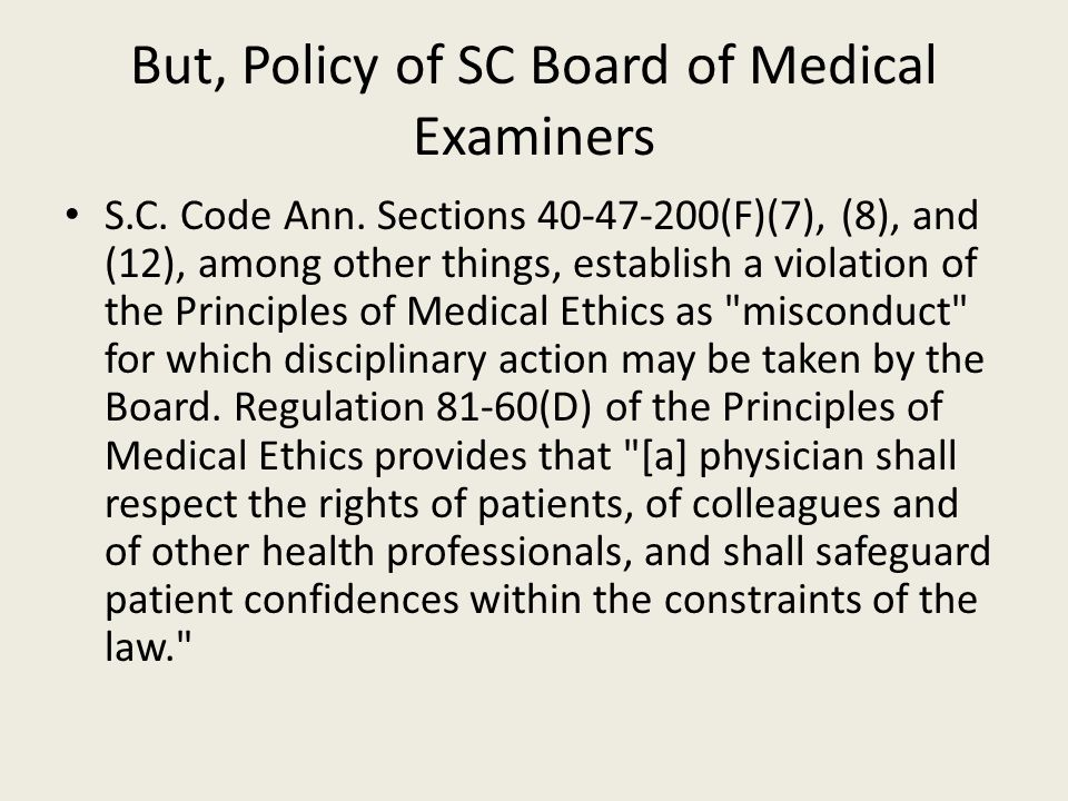 But, Policy of SC Board of Medical Examiners