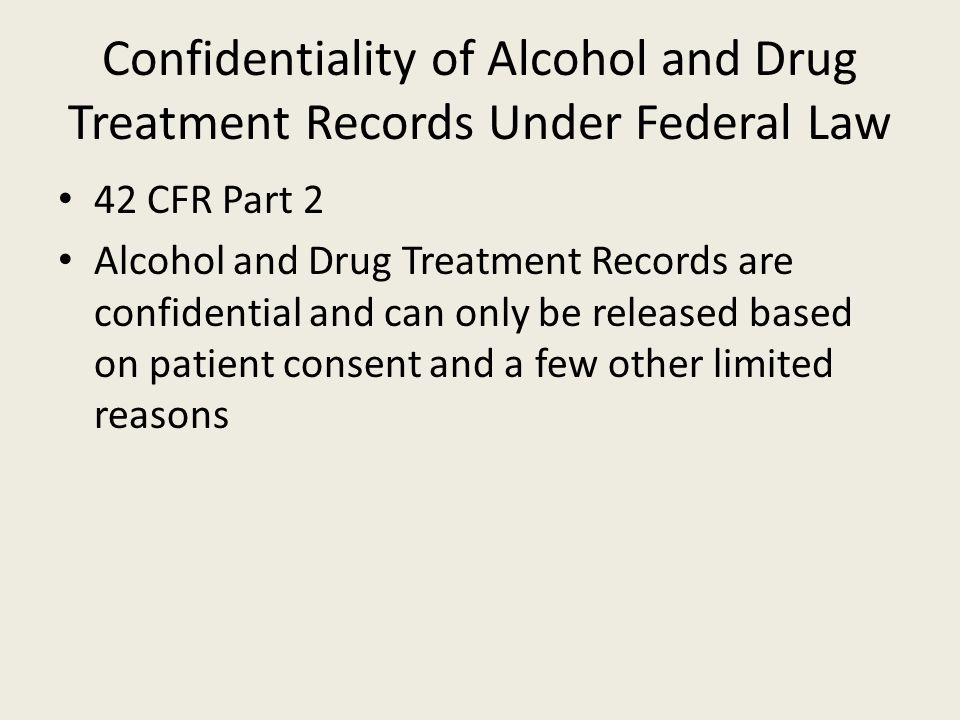 Confidentiality of Alcohol and Drug Treatment Records Under Federal Law