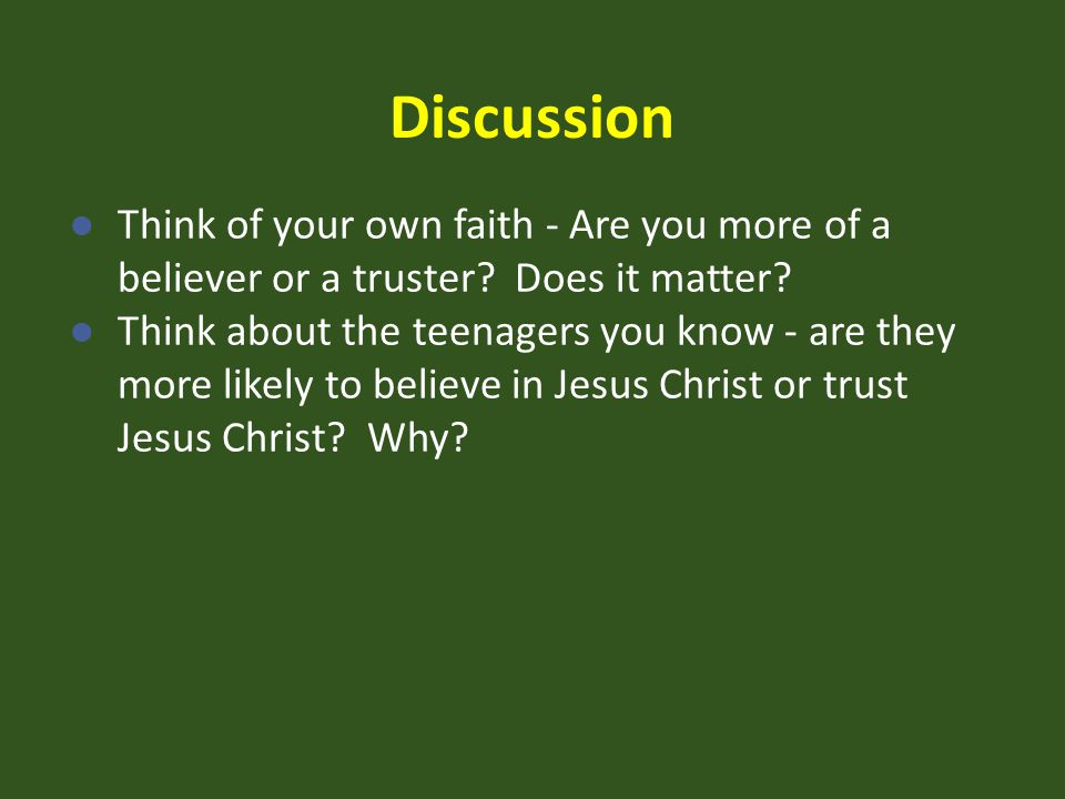 Discussion Think of your own faith - Are you more of a believer or a truster Does it matter