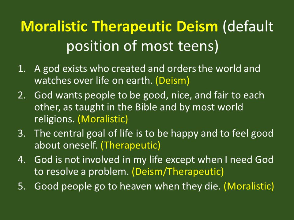 Moralistic Therapeutic Deism (default position of most teens)
