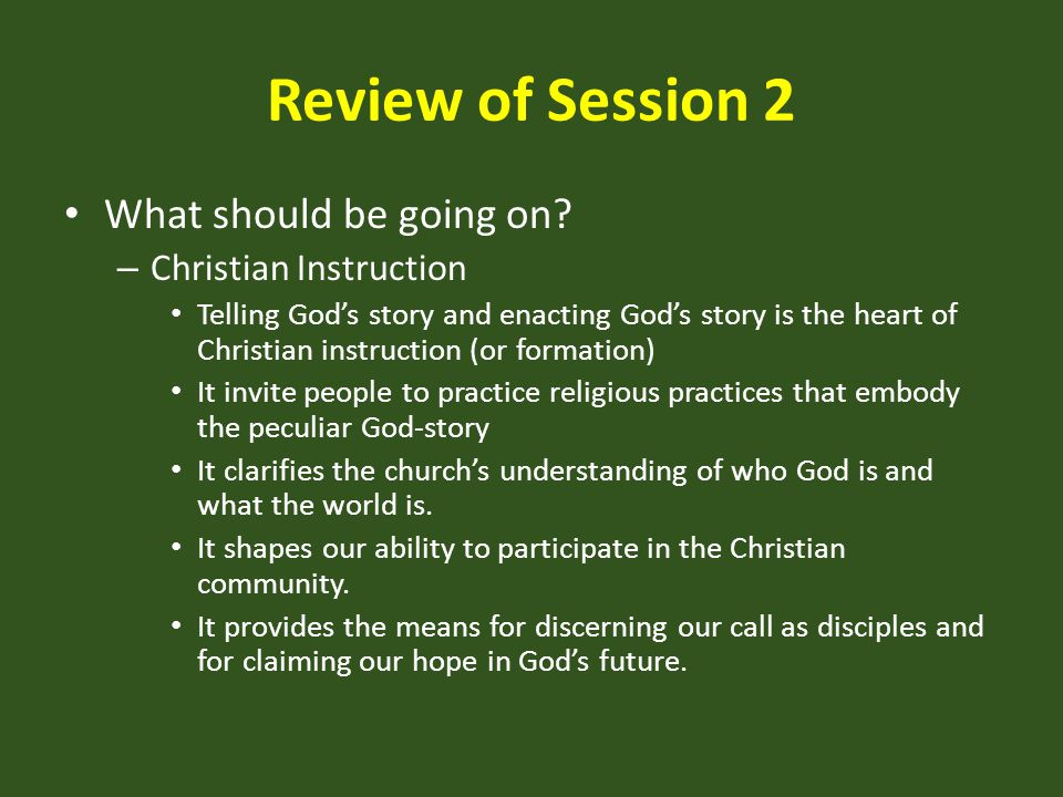 Review of Session 2 What should be going on Christian Instruction
