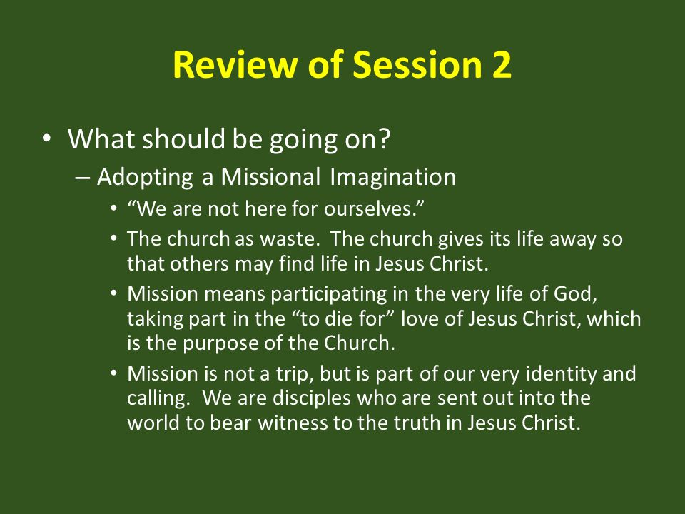 Review of Session 2 What should be going on