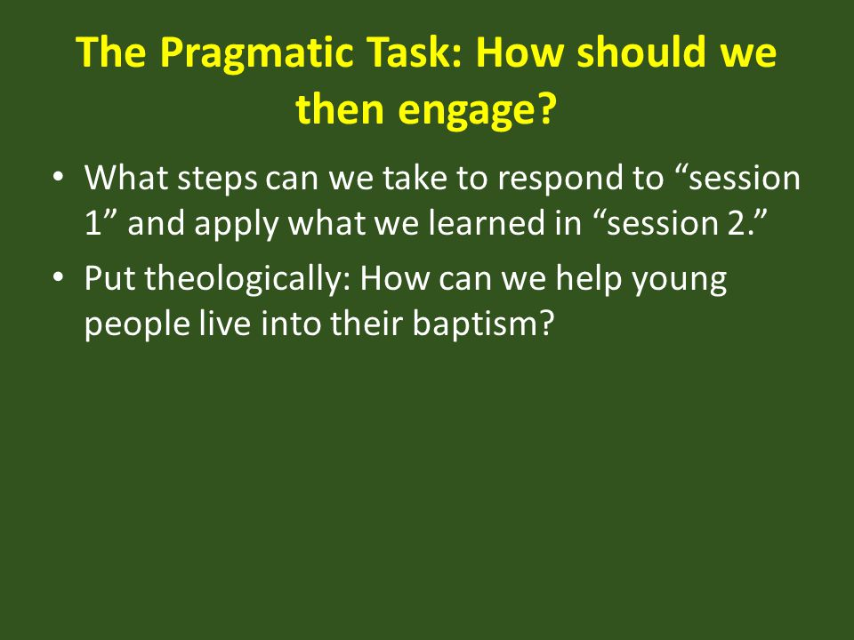 The Pragmatic Task: How should we then engage