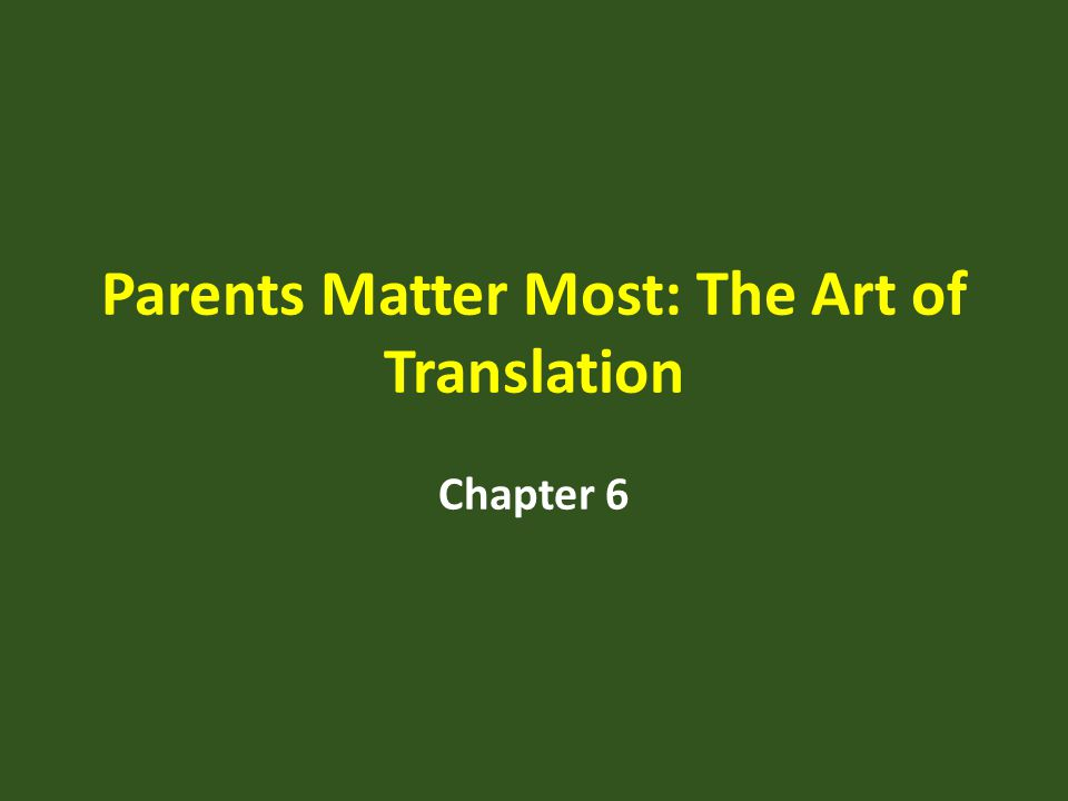 Parents Matter Most: The Art of Translation
