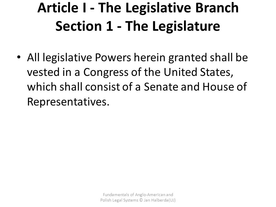 Article I - The Legislative Branch Section 1 - The Legislature