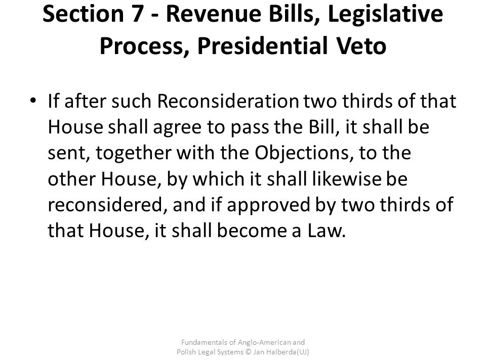 Section 7 - Revenue Bills, Legislative Process, Presidential Veto