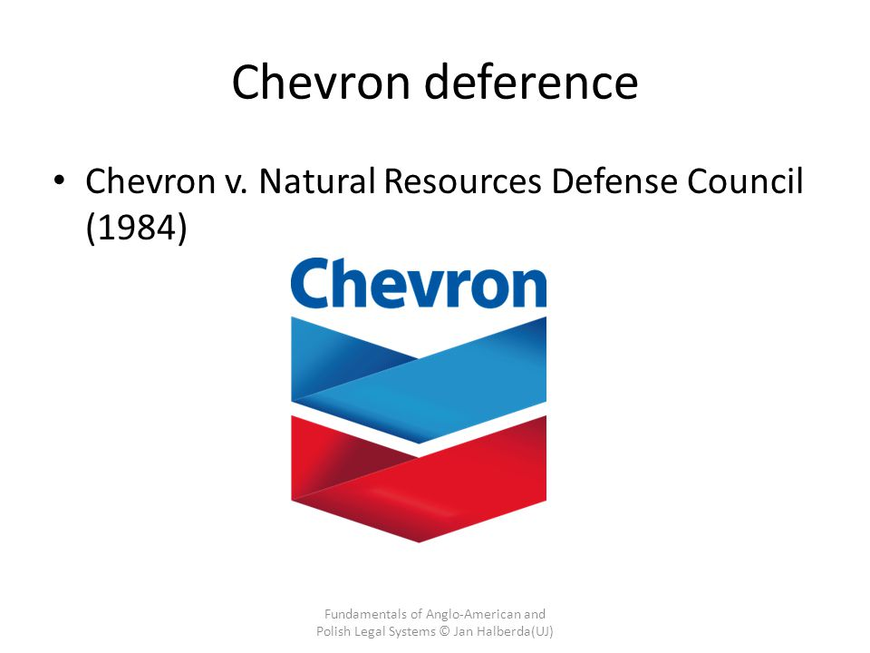 Chevron deference Chevron v. Natural Resources Defense Council (1984)