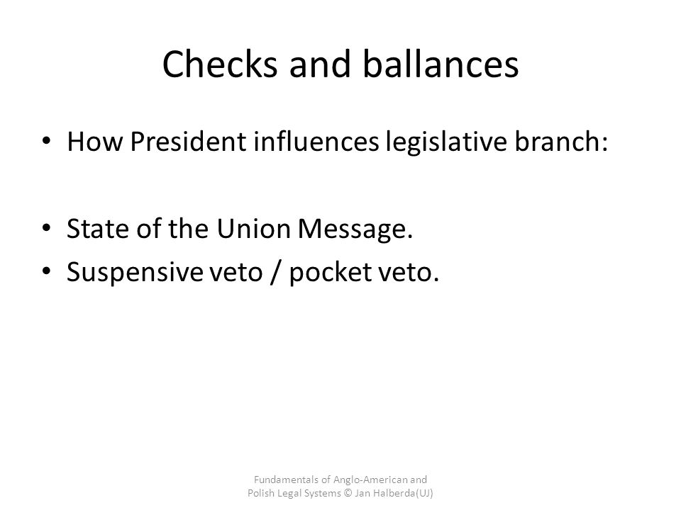Checks and ballances How President influences legislative branch: