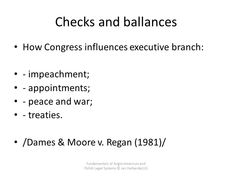 Checks and ballances How Congress influences executive branch: