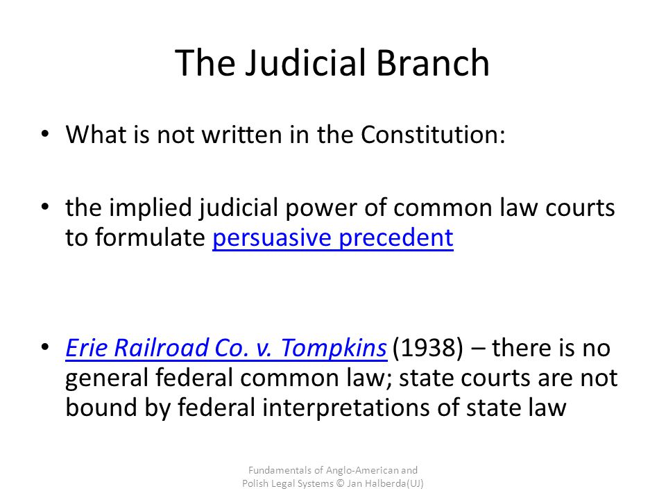The Judicial Branch What is not written in the Constitution: