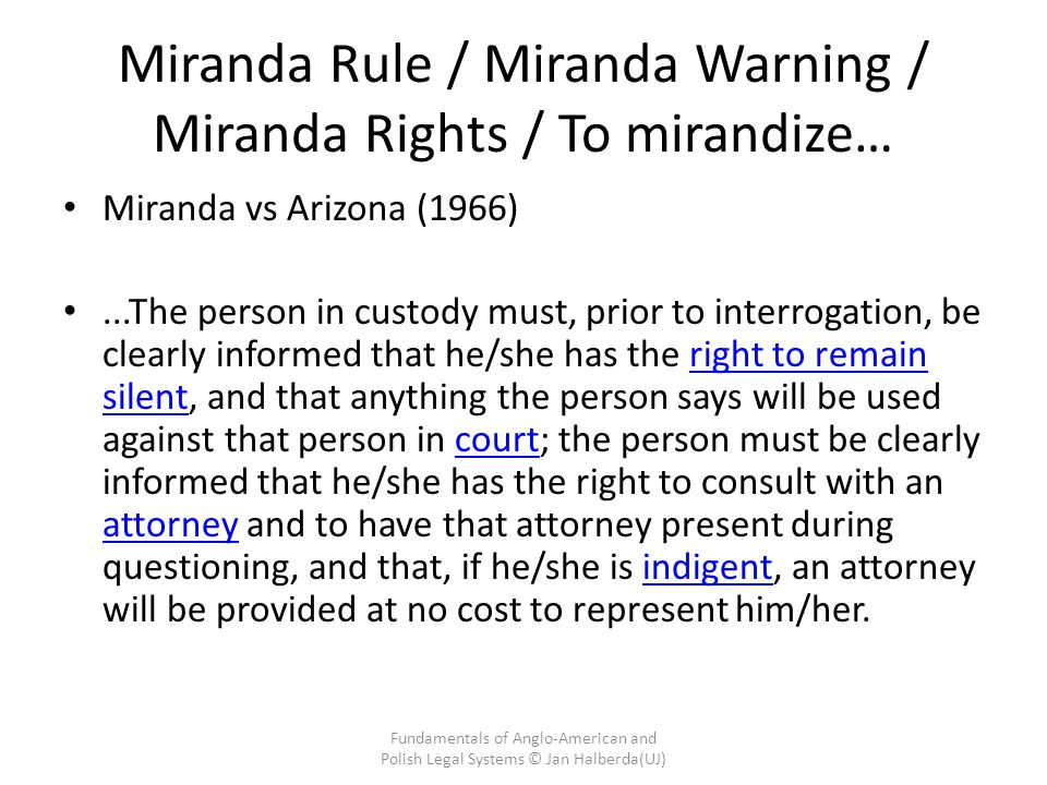 Miranda Rule / Miranda Warning / Miranda Rights / To mirandize…