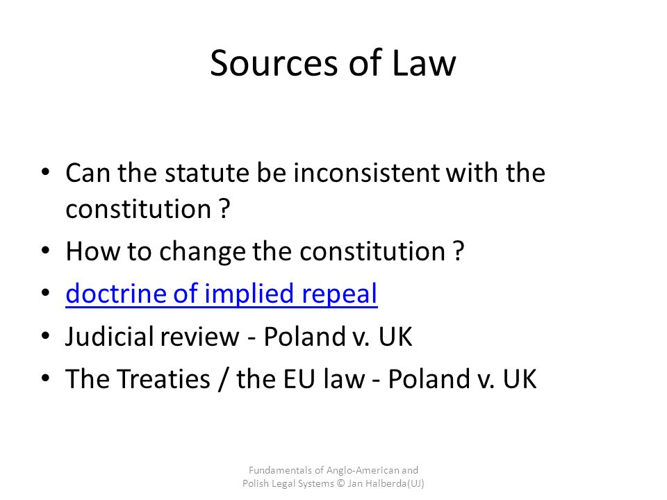 Sources of Law Can the statute be inconsistent with the constitution