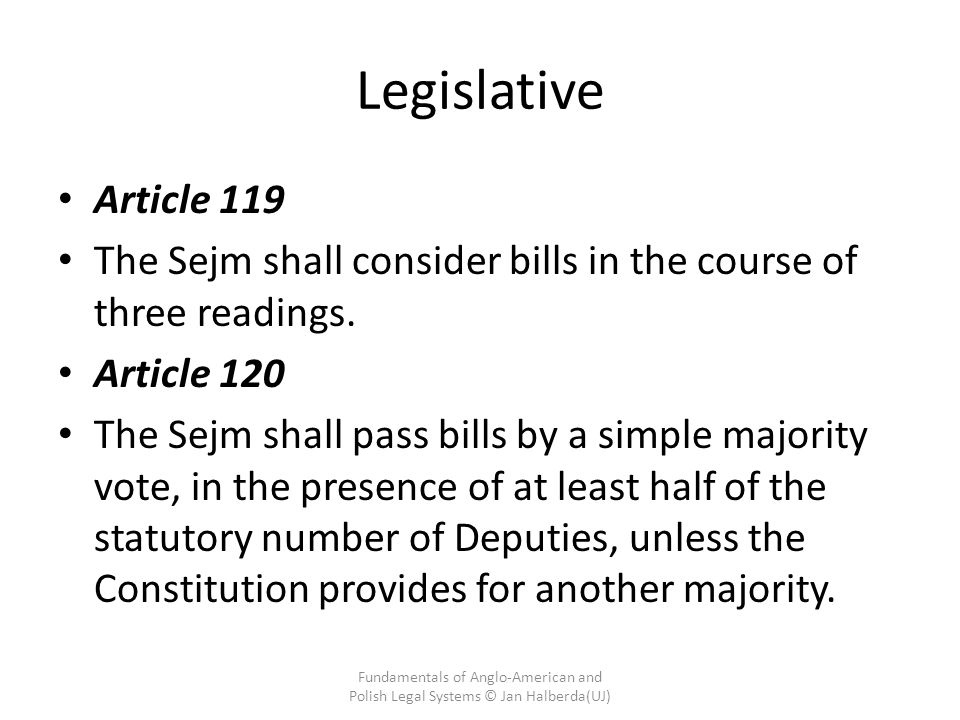 Legislative Article 119. The Sejm shall consider bills in the course of three readings. Article 120.