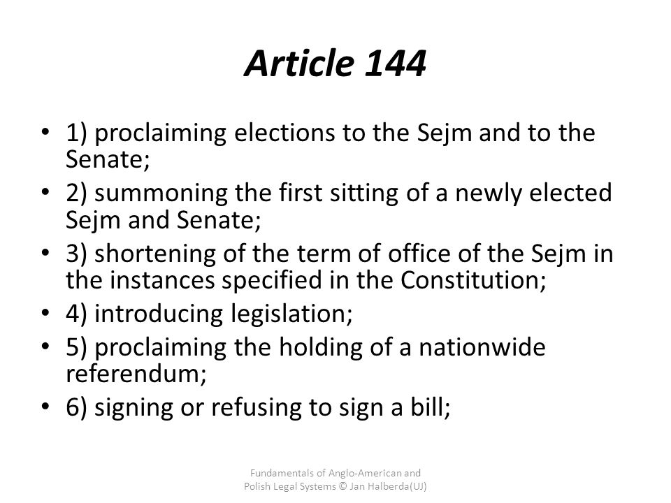 Article 144 1) proclaiming elections to the Sejm and to the Senate;