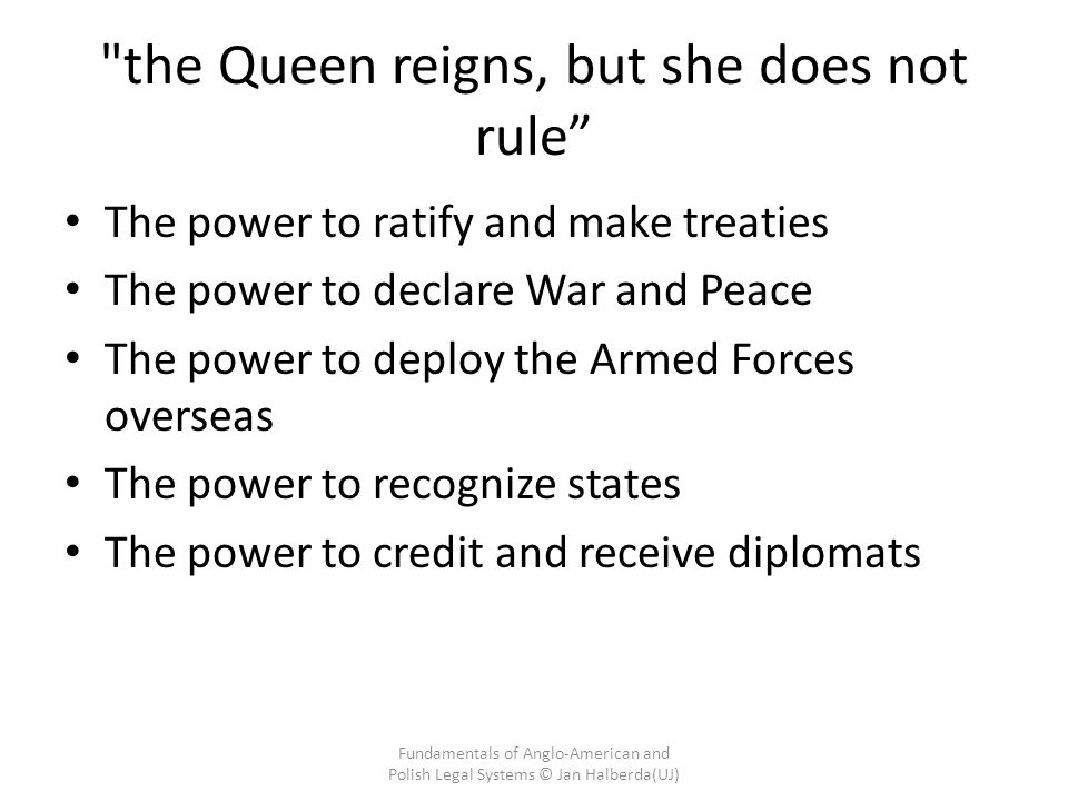 the Queen reigns, but she does not rule