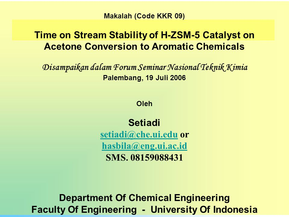 Time on Stream Stability of H-ZSM-5 Catalyst on
