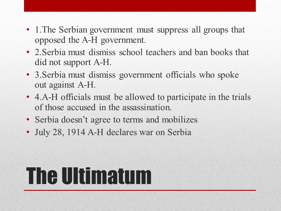 1.The Serbian government must suppress all groups that opposed the A-H government.