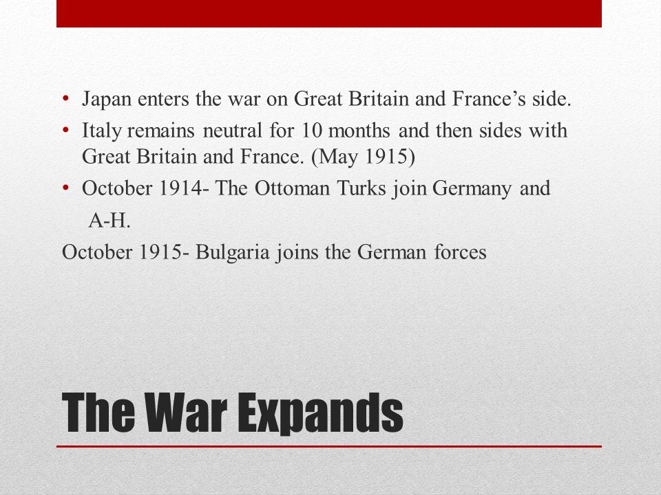 Japan enters the war on Great Britain and France's side.