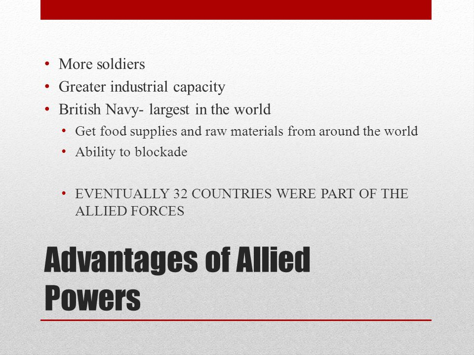 Advantages of Allied Powers