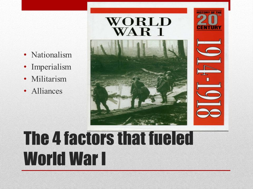 the factors that lead to world war i There were many factors that led up to the start of world war i in europe a lot of  these factors were rooted in the deep history of the old powers of europe.