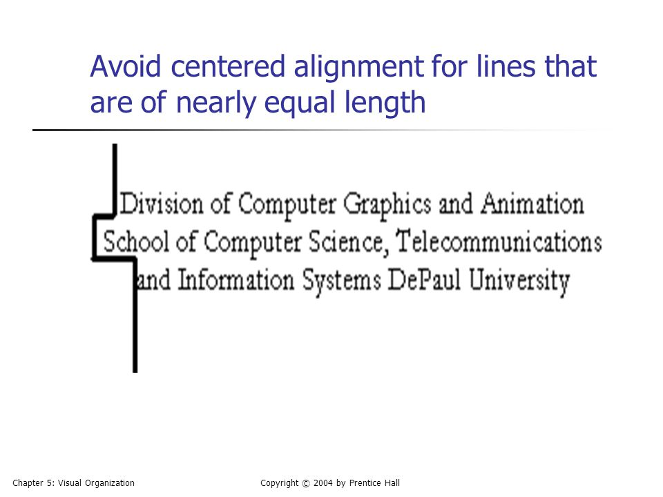 Avoid centered alignment for lines that are of nearly equal length