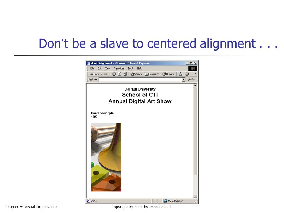Don't be a slave to centered alignment . . .