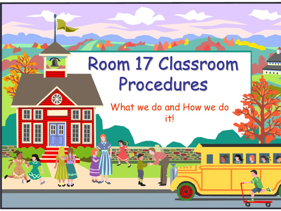 Room 17 Classroom Procedures