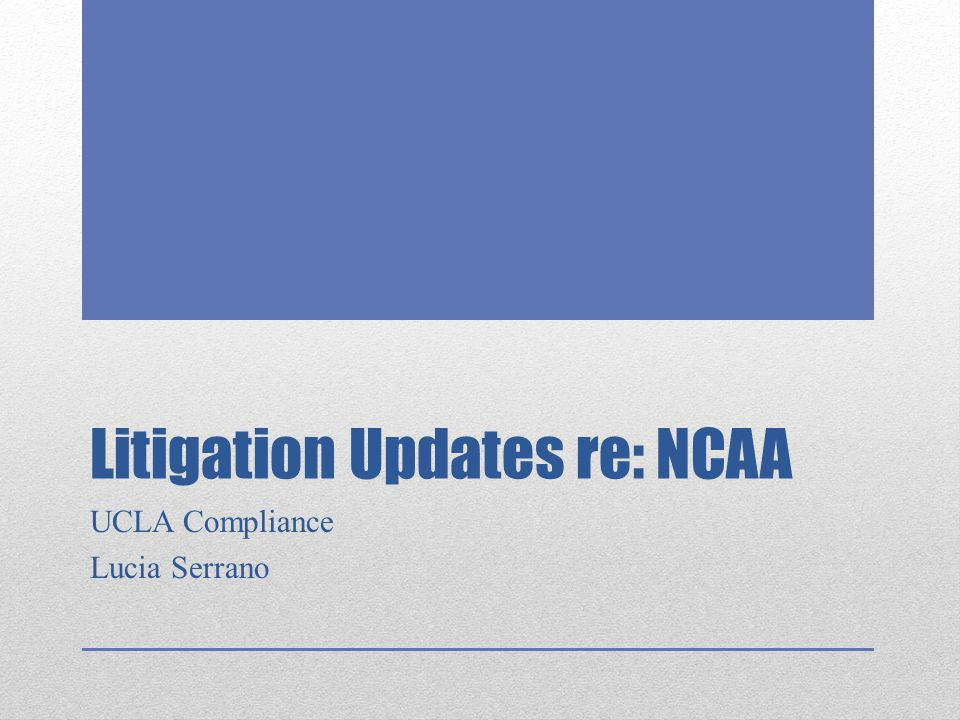 Litigation Updates re: NCAA
