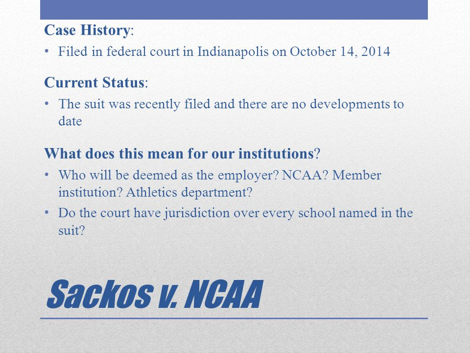Sackos v. NCAA Case History: Current Status: