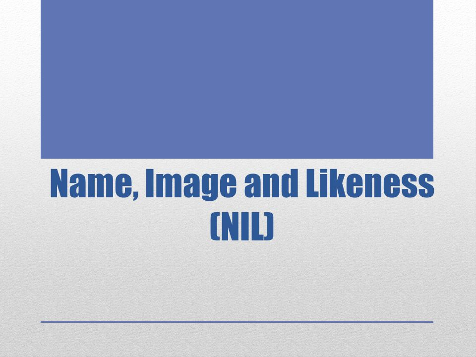 Name, Image and Likeness (NIL)