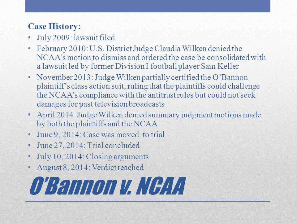 O'Bannon v. NCAA Case History: July 2009: lawsuit filed